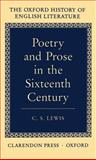 Poetry and Prose in the Sixteenth Century, Lewis, C. S., 0198122314