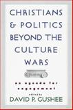 Christians and Politics Beyond the Culture Wars : An Agenda for Engagement, , 0801022312