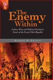 The Enemy Within : Culture Wars and Political Identity in Novels of the French Third Republic, Chaitin, Gilbert D., 0814202314