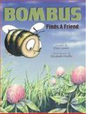 Bombus Finds a Friend, Elsie Larson, 0890512310