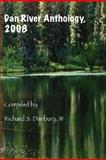 Dan River Anthology 2008, , 0897542312