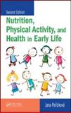 Nutrition, Physical Activity, and Health in Early Life 9781420082319