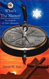 What's the Matter?, David W. Teel, 1425962319