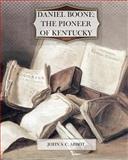 Daniel Boone: the Pioneer of Kentucky, John S. Abbot, 1463722311