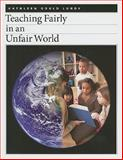 Teaching Fairly in an Unfair World, Lundy, Kathleen Gould, 1551382318