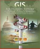 GIS for Decision Support and Public Policy Making, Christopher Thomas and Nancy Humenik-Sappington, 158948231X