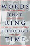 Words That Ring Through Time, Terry Golway, 1590202317