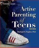 Active Parenting of Teens, 3rd Edition, Michael H. Popkin, 1597232319