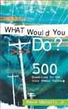 What Would You Do?, Mahaffy, Jr., 160477231X