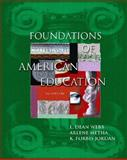 Foundations of American Education, Webb, L. Dean and Metha, Arlene, 0130452327