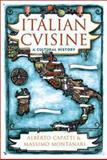 Italian Cuisine : A Cultural History, Capatti, Alberto and Montanari, Massimo, 0231122322