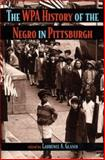 The WPA History of the Negro in Pittsburgh, , 0822942321