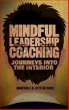 Mindful Leadership Coaching : Journeys into the Interior, Kets de Vries, Manfred, 1137382325