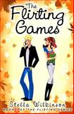 The Flirting Games, Stella Wilkinson, 1484882326