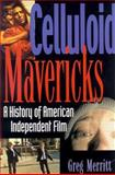 Celluloid Mavericks, Greg Merritt, 1560252324