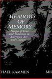 Meadows of Memory, Michael Kammen, 0292742320