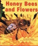 Honey Bees and Flowers, Lola M. Schaefer, 0736802320