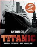 Titanic, Anton Gill, 0762782323