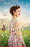 Where Courage Calls, Janette Oke and Laurel Oke Logan, 076421232X