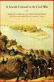 A Jewish Colonel in the Civil War, Marcus M. Spiegel, 0803292325