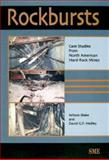 Rockbursts : Case Studies from North American Hard-Rock Mines, Blake, Wilson and Hedley, D. G. F., 0873352327
