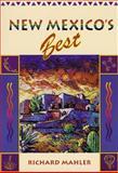 New Mexico's Best, Richard Mahler, 155591232X