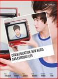 Communication, New Media and Everyday Life, Chalkley, Tony and Brown, Adam, 0195572327