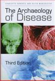 The Archaeology of Disease, Charlotte Roberts and Keith Manchester, 080144232X
