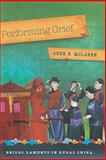 Performing Grief : Bridal Laments in Rural China, McLaren, Anne E., 0824832329