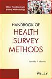 Handbook of Health Surveys Methods, Johnson, Timothy P., 1118002326