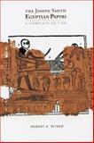 The Joseph Smith Egyptian Papyri : A Complete Editon, Ritner, Robert K., 1560852321