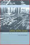 China Shifts Gears : Automakers, Oil, Pollution, and Development, Gallagher, Kelly Sims, 026257232X