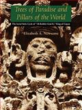 Trees of Paradise and Pillars of the World, Elizabeth A. Newsome, 029272232X