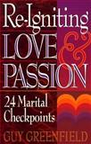 Re-Igniting Love and Passion, Guy Greenfield, 0801052327