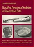 The Afro-American Tradition in Decorative Arts, Vlach, John M., 0820312320