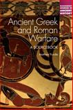 Ancient Greek and Roman Warfare : A Sourcebook, Trundle, Matthew, 0826422322