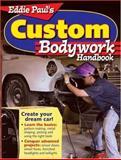 Eddie Paul's Custom Bodywork Handbook, Eddie Paul, 0896892328