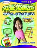 Graphic Organizers and Other Visual Strategies, Science, Grades 6-8, Tate, Marcia L., 1412952328