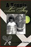 A Tennis Love Story, Sue Huffman Stanley, 1438932324