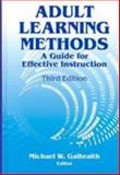 Adult Learning Methods : A Guide for Effective Instruction, , 157524232X