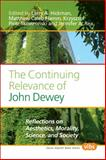 The Continuing Relevance of John Dewey : Reflections on Aesthetics, Morality, Science, and Society, , 9042032324