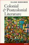 Colonial and Postcolonial Literature : Migrant Metaphors, Boehmer, Elleke, 0192892320