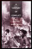 A Century of Conflict : War, 1914-2014, Black, Jeremy, 0199372322