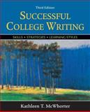 Successful College Writing : Skills, Strategies, Learning Styles, McWhorter, Kathleen T., 0312432321