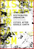 Distributed Urbanism : Cities after Google Earth, , 0415562325