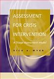 Assessment for Crisis Intervention : A Triage Assessment Model, Myer, Rick A., 053436232X