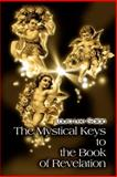 The Mystical Keys to the Book of Revelation, Laura Lee Galan, 0595132324