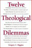 Twelve Theological Dilemmas