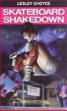 Skateboard Shakedown, Lesley Choyce, 088780232X