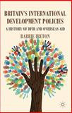 Britain's International Development Policies : A History of DFID and Overseas Aid, Ireton, Barrie, 1137272325